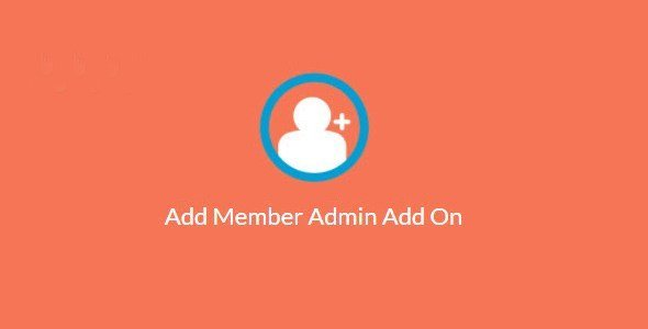 Paid Memberships Pro – Add Member Admin Add On